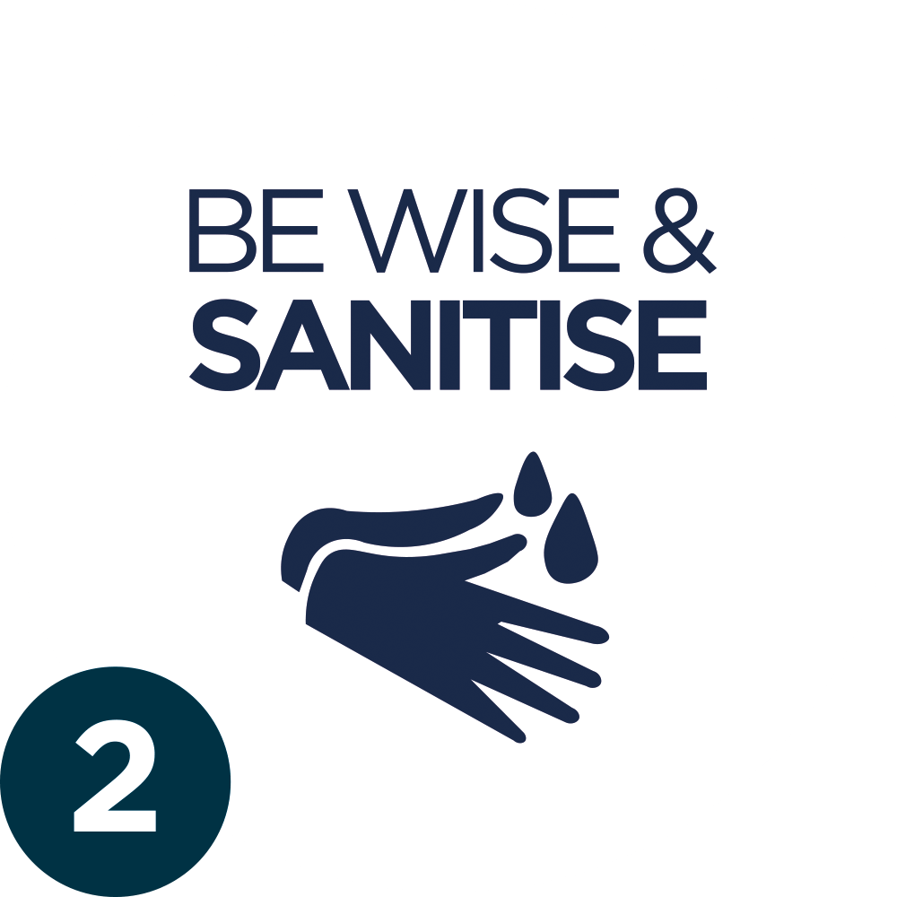 2. BE WISE & SANITISE