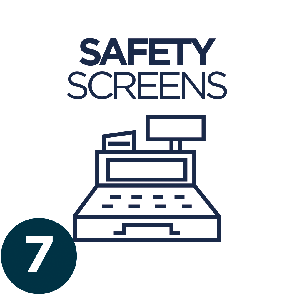 7. SAFETY SCREENS